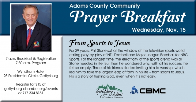 "Veteran ESPN and NBC Sports broadcaster Phil Stone will share how he took a leap of faith in his journey ""From Sports to Jesus,"" during the Adams County Community Prayer Breakfast at 7 a.m. on Wednesday, Nov. 15, at the Wyndham Hotel Gettysburg."